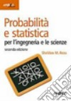 Probabilità e statistica per l'ingegneria e le scienze libro