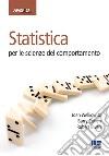 Statistica per le scienze del comportamento libro