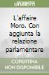 L'Affaire Moro. Con aggiunta la relazione parlamentare