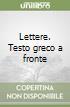 Lettere. Testo greco a fronte libro