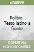 Polibio. Testo latino a fronte libro