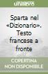 Sparta nel «Dizionario». Testo francese a fronte libro