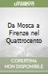 Da Mosca a Firenze nel Quattrocento libro