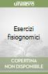 Esercizi fisiognomici libro