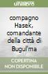 compagno Hasek, comandante della città di Bugul'ma libro