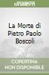 La Morte di Pietro Paolo Boscoli