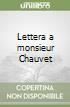 Lettera a monsieur Chauvet libro