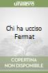 Chi ha ucciso Fermat libro