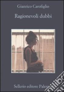 Ragionevoli dubbi libro di Carofiglio Gianrico