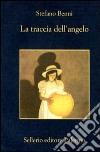 La traccia dell'angelo libro