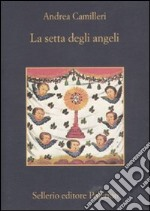 La setta degli angeli libro di Camilleri Andrea