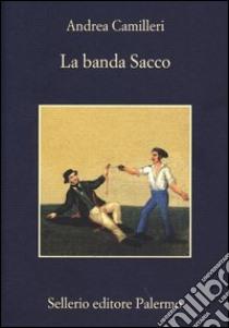 La banda Sacco libro di Camilleri Andrea
