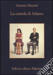 La costola di Adamo libro di Manzini Antonio