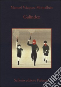 Galindez libro di Vázquez Montalbán Manuel