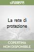 La rete di protezione libro