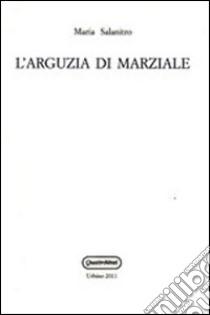 L'arguzia di Marziale libro di Salanitro Maria