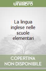 La lingua inglese nelle scuole elementari libro di Massoni Serafino