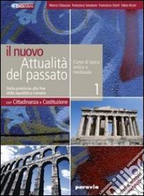 NUOVO ATTUALITA' DEL PASSATO (IL) 2 (2) libro di CHIAUZZA MARCO SENATORE FRANCESCO STORTI FRANCESCO