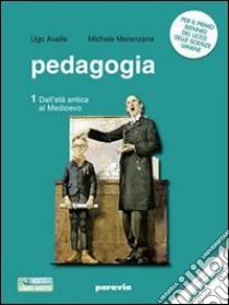 PEDAGOGIA. DALL'ETA' ANTICA AL MEDIOEVO (U) libro di AVALLE MARANZANA