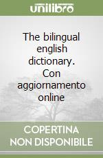 The bilingual english dictionary. Con aggiornamento online libro