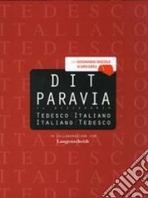DIT Paravia. Il dizionario tedesco-italiano e italiano-tedesco. Con CD-ROM libro