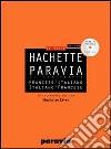 DIF Hachette Paravia. Dizionario francese-italiano, italiano-francese. Con CD-ROM libro
