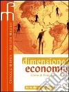 Dimensione economia. Corso di economia politica. Per le Scuole superiori libro