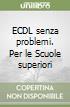 ECDL senza problemi. Per le Scuole superiori