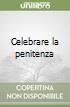 Celebrare la penitenza