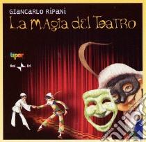 La Magia del teatro libro di Ripani Giancarlo