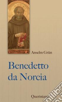 Benedetto da Norcia libro di Grün Anselm