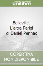 Belleville. L'altra Parigi di Daniel Pennac libro di Ferrari Anusca - Ghinelli Paola