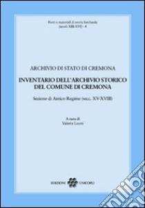 Inventario dell'archivio storico del comune di Cremona. Sezione di Antico Regime (secc. XV-XVIII) libro