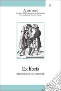 Ex libris (biblioteche di scrittori) libro di Longoni Franco - Panizza Giorgio - Vela Claudio