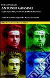Antonio Gramsci. La filosofia della prassi nei «Quaderni del carcere» libro