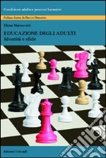 Educazione degli adulti. Identit e sfide libro di Marescotti Elena