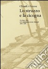 Lo struzzo e la cicogna. Uomini e libri del commissariamento Einaudi (1943-1945) libro