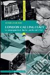 London calling Italy. La propaganda di Radio Londra nel 1943 libro