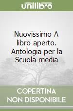 Nuovissimo A libro aperto. Antologia per la Scuola media libro di Pittàno Giuseppe, Vecchione Antonio