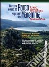 Un nuovo viaggio nel parco regionale della Maremma. Monumenti, ambiente e itinerari tra storia e natura. Ediz. italiana e inglese libro