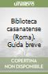 Biblioteca casanatense. (Roma) Guida breve libro
