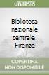 Biblioteca nazionale centrale. Firenze libro