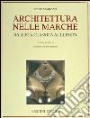 Architettura nelle Marche. Dall'età classica al liberty libro