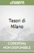 Tesori di Milano libro