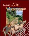 Lungo la via Volterrana libro