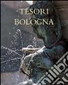Tesori di Bologna libro