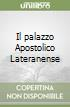 Il palazzo Apostolico Lateranense