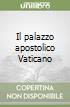 Il palazzo apostolico Vaticano