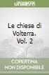 Le chiese di Volterra (2) libro
