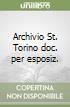 Archivio St. Torino doc. per esposiz. libro